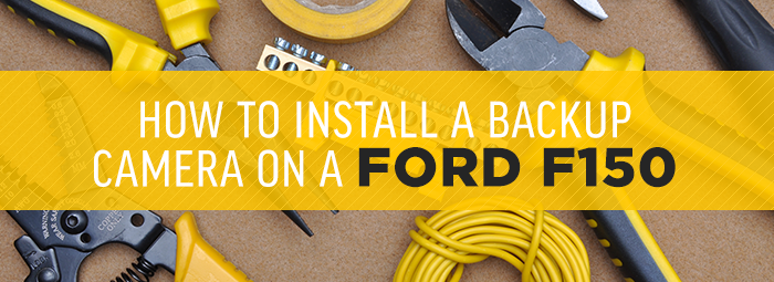 HOW TO INSTALL A BACKUP CAMERA ON A FORD F150